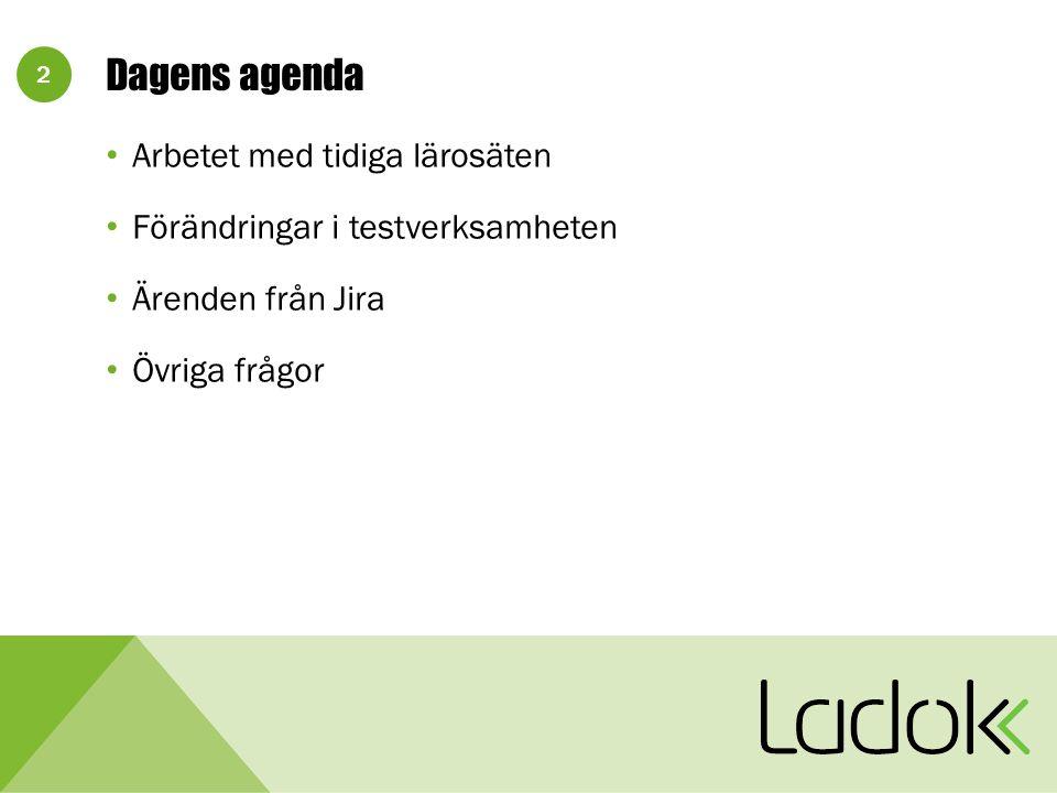 2 Dagens agenda Arbetet med tidiga lärosäten Förändringar i testverksamheten Ärenden från Jira Övriga frågor