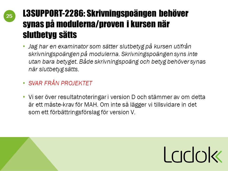 25 L3SUPPORT-2286: Skrivningspoängen behöver synas på modulerna/proven i kursen när slutbetyg sätts Jag har en examinator som sätter slutbetyg på kurs