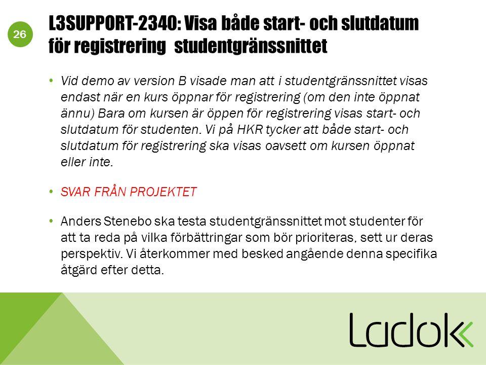26 L3SUPPORT-2340: Visa både start- och slutdatum för registrering studentgränssnittet Vid demo av version B visade man att i studentgränssnittet visa