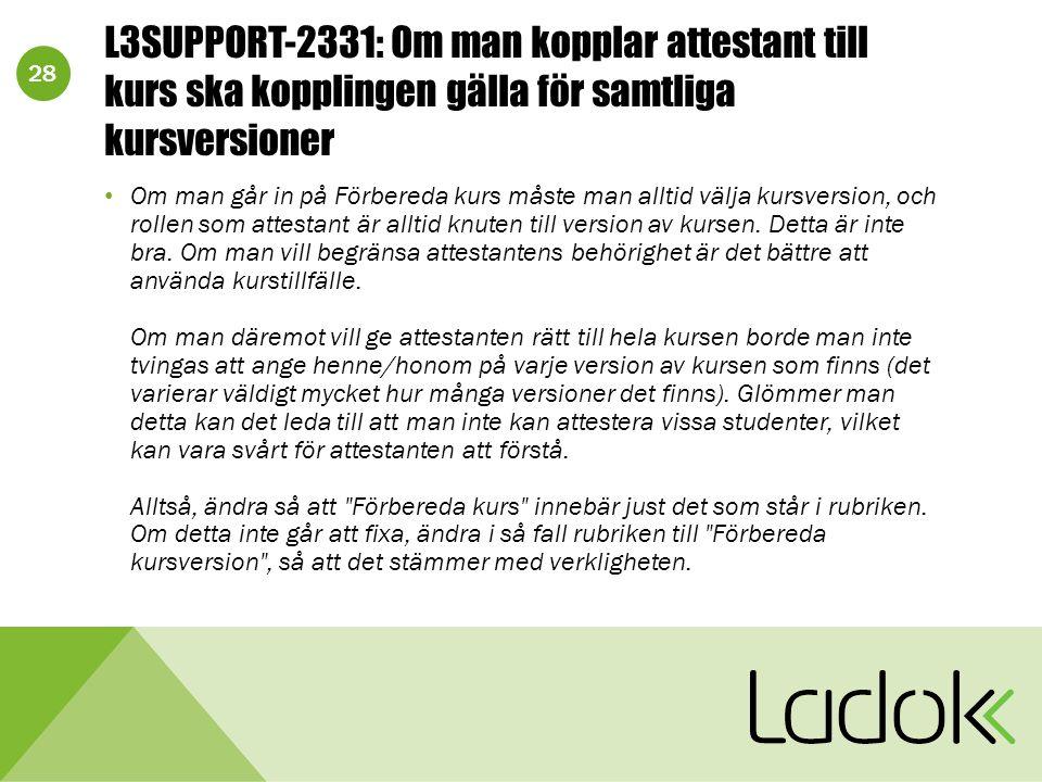 28 L3SUPPORT-2331: Om man kopplar attestant till kurs ska kopplingen gälla för samtliga kursversioner Om man går in på Förbereda kurs måste man alltid