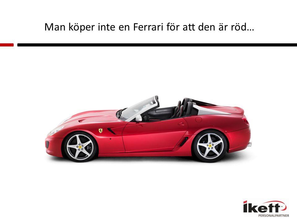 Man köper inte en Ferrari för att den är röd…