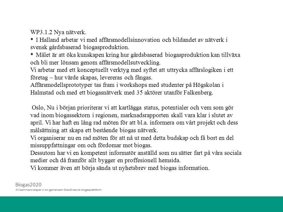 Biogas2020 -tillsammans skapar vi en gemensam Skandinavisk biogasplattform WP3.1.2 Nya nätverk. I Halland arbetar vi med affärsmodellsinnovation och b