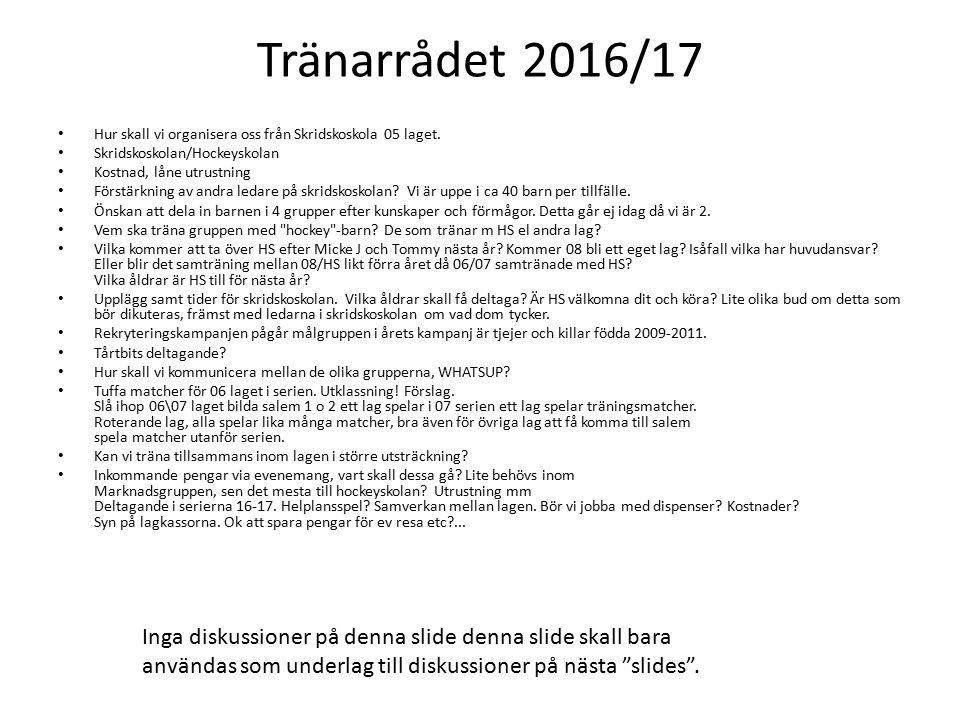 Tränarrådet 2016/17 Hur skall vi organisera oss från Skridskoskola 05 laget.