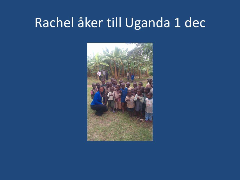 Rachel åker till Uganda 1 dec