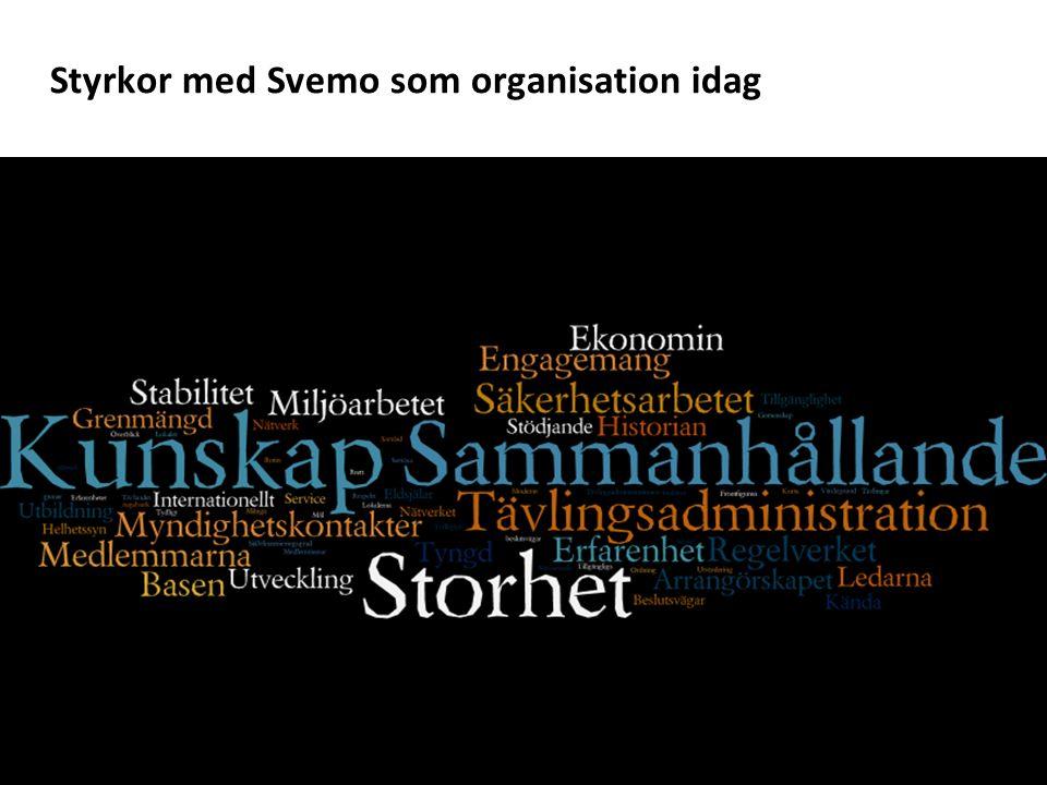 Styrkor med Svemo som organisation idag