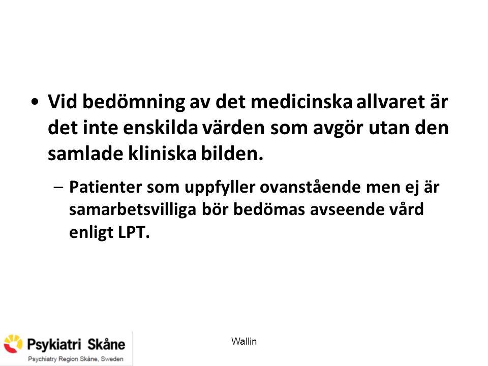 Vid bedömning av det medicinska allvaret är det inte enskilda värden som avgör utan den samlade kliniska bilden. –Patienter som uppfyller ovanstående