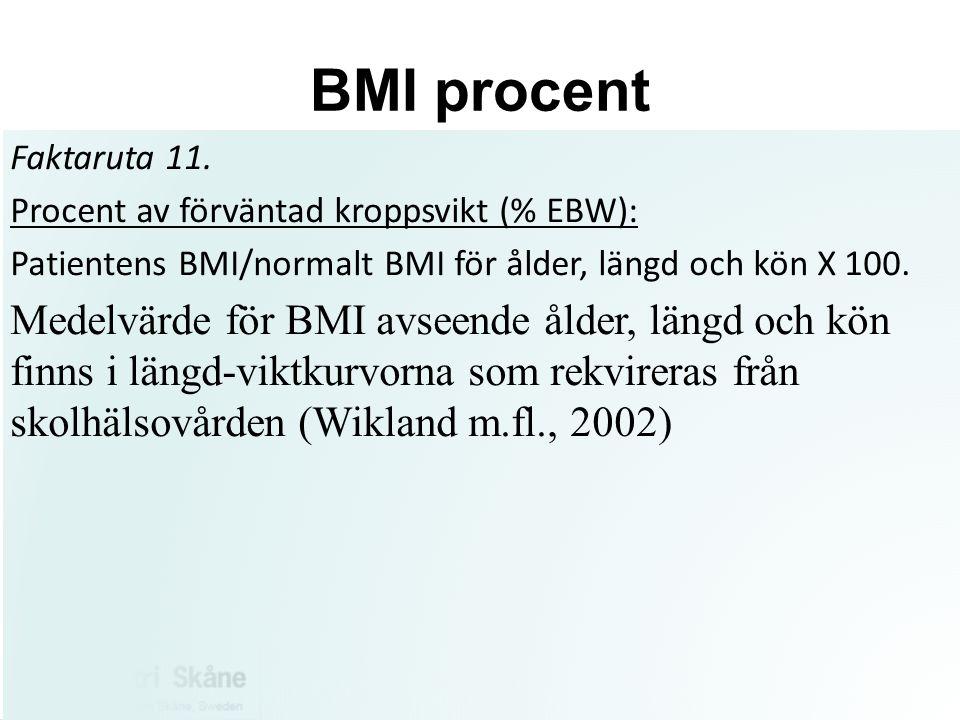 BMI procent Faktaruta 11. Procent av förväntad kroppsvikt (% EBW): Patientens BMI/normalt BMI för ålder, längd och kön X 100. Medelvärde för BMI avsee