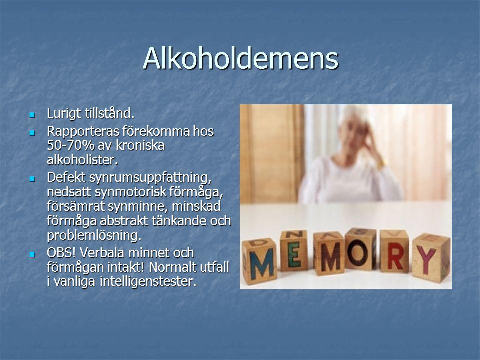 Alkoholdemens Lurigt tillstånd. Lurigt tillstånd.
