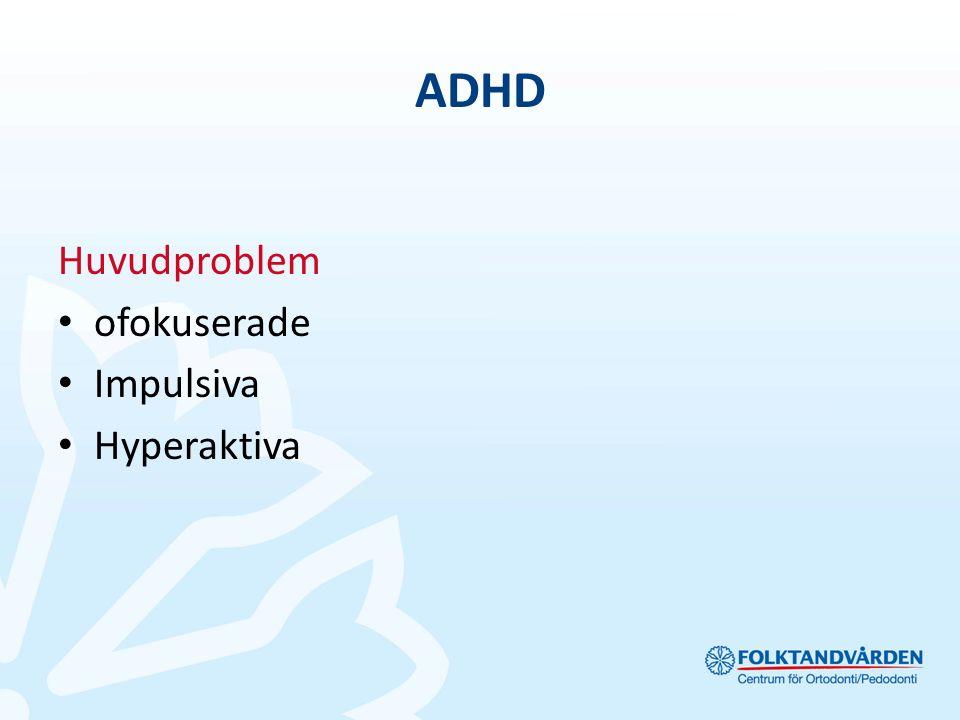 ADHD Huvudproblem ofokuserade Impulsiva Hyperaktiva