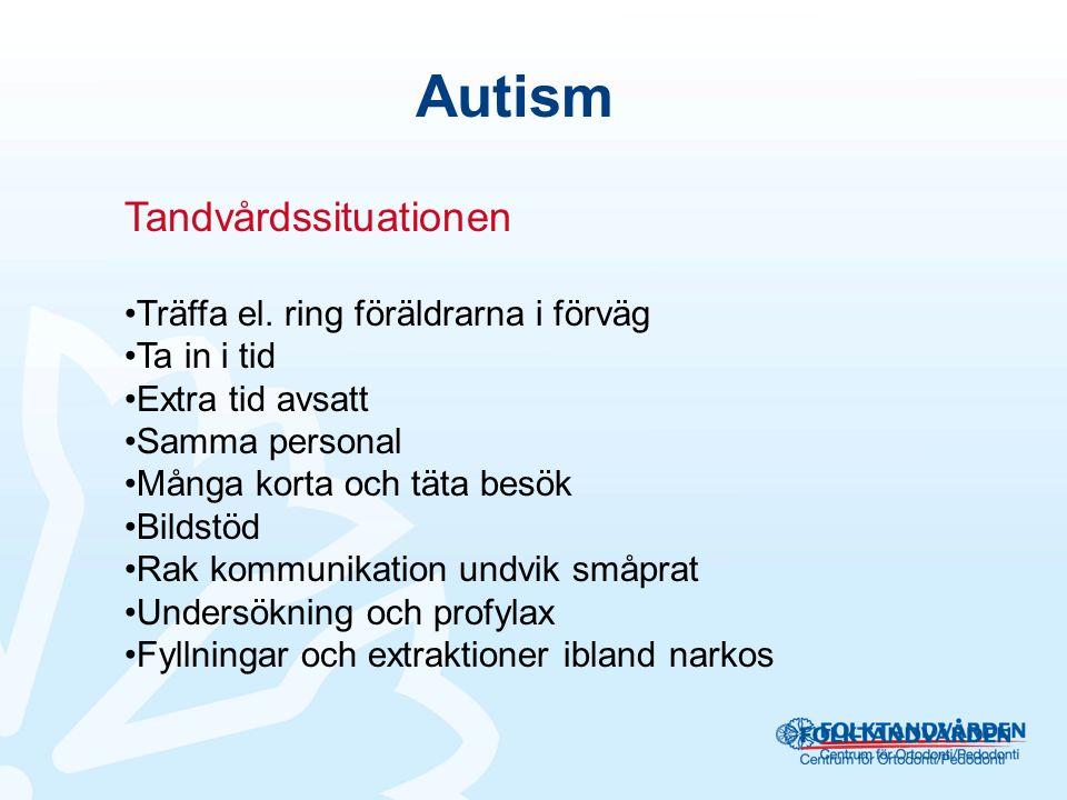 Autism Tandvårdssituationen Träffa el.