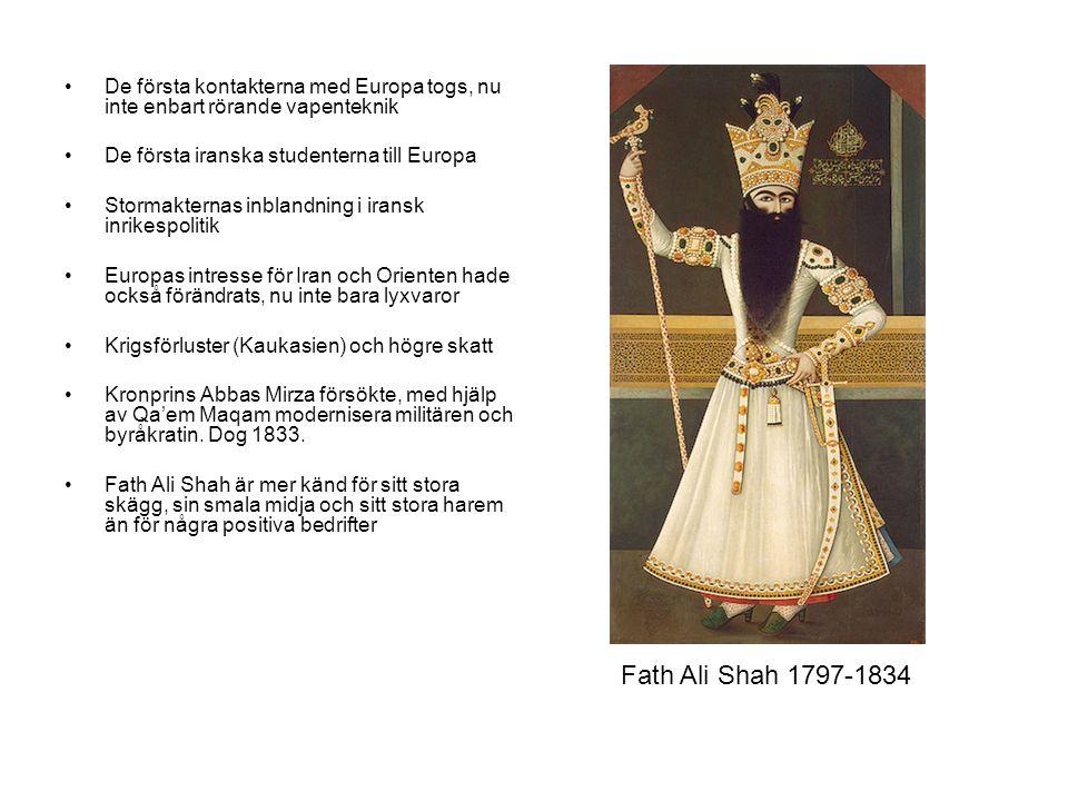 De första kontakterna med Europa togs, nu inte enbart rörande vapenteknik De första iranska studenterna till Europa Stormakternas inblandning i iransk inrikespolitik Europas intresse för Iran och Orienten hade också förändrats, nu inte bara lyxvaror Krigsförluster (Kaukasien) och högre skatt Kronprins Abbas Mirza försökte, med hjälp av Qa'em Maqam modernisera militären och byråkratin.