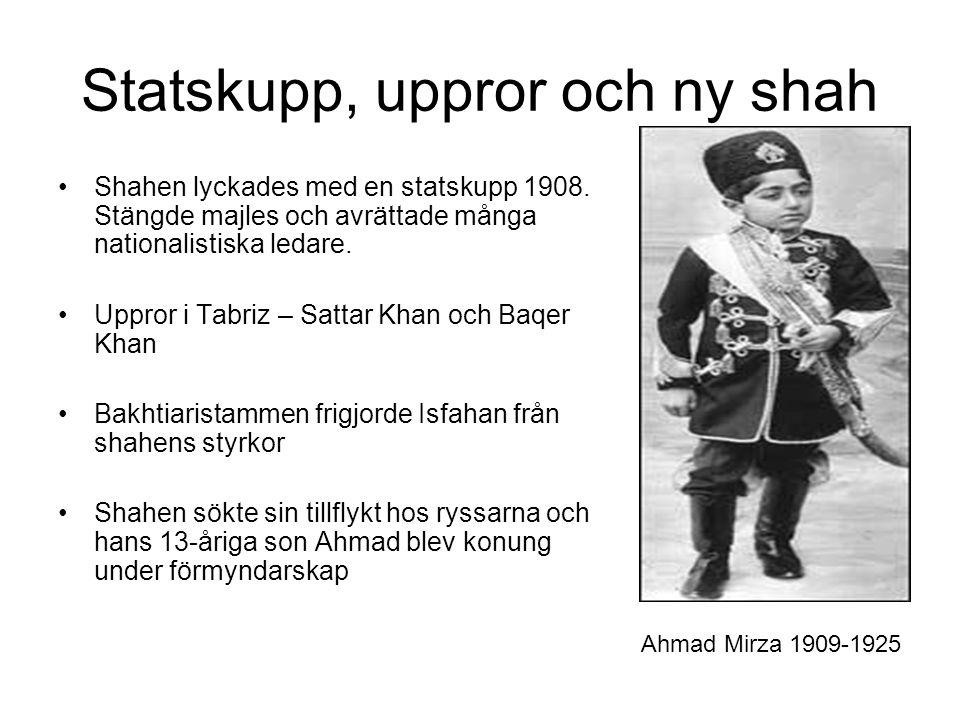 Statskupp, uppror och ny shah Shahen lyckades med en statskupp 1908.