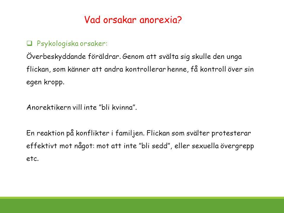  Psykologiska orsaker: Överbeskyddande föräldrar.