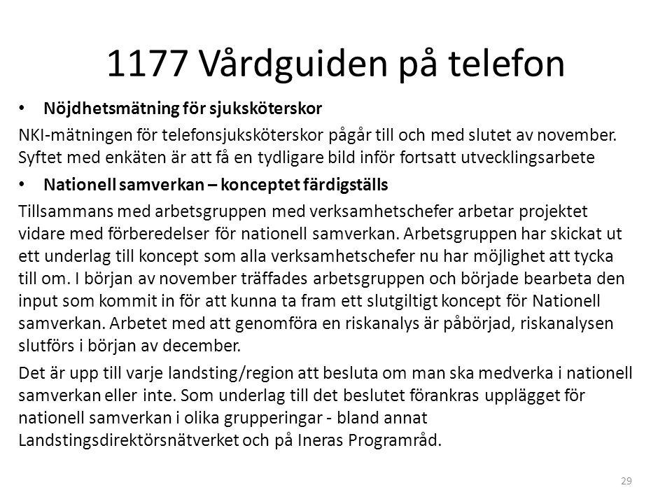 1177 Vårdguiden på telefon 29 Nöjdhetsmätning för sjuksköterskor NKI-mätningen för telefonsjuksköterskor pågår till och med slutet av november. Syftet