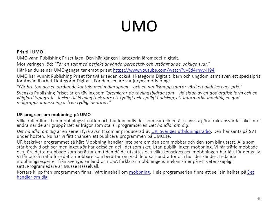 UMO 40 Pris till UMO! UMO vann Publishing Priset igen. Den här gången i kategorin läromedel digitalt. Motiveringen löd: