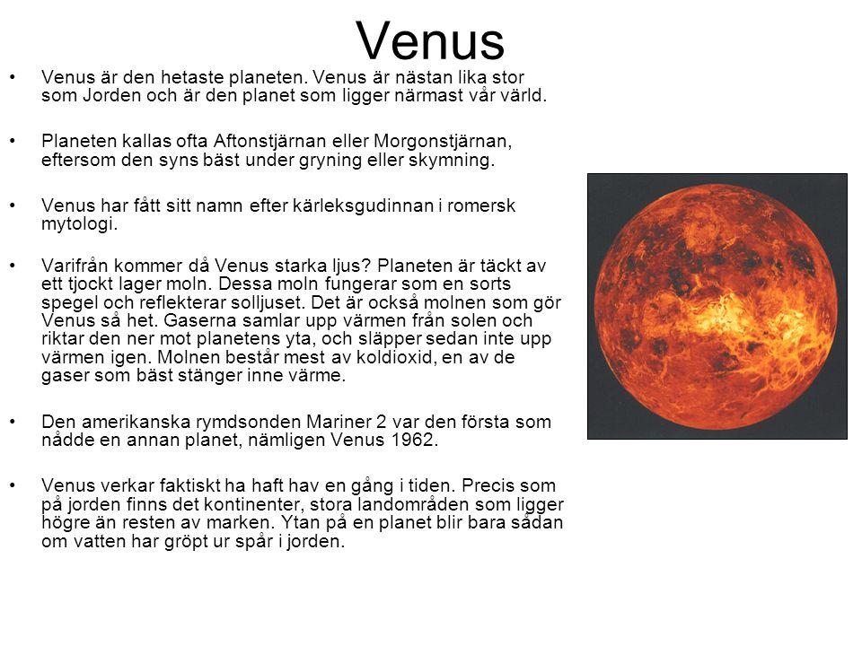 Venus Venus är den hetaste planeten.
