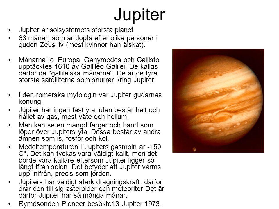 Jupiter Jupiter är solsystemets största planet.
