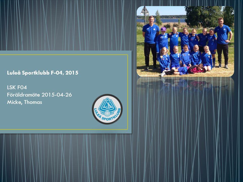 Luleå Sportklubb F-04, 2015 LSK F04 Föräldramöte 2015-04-26 Micke, Thomas
