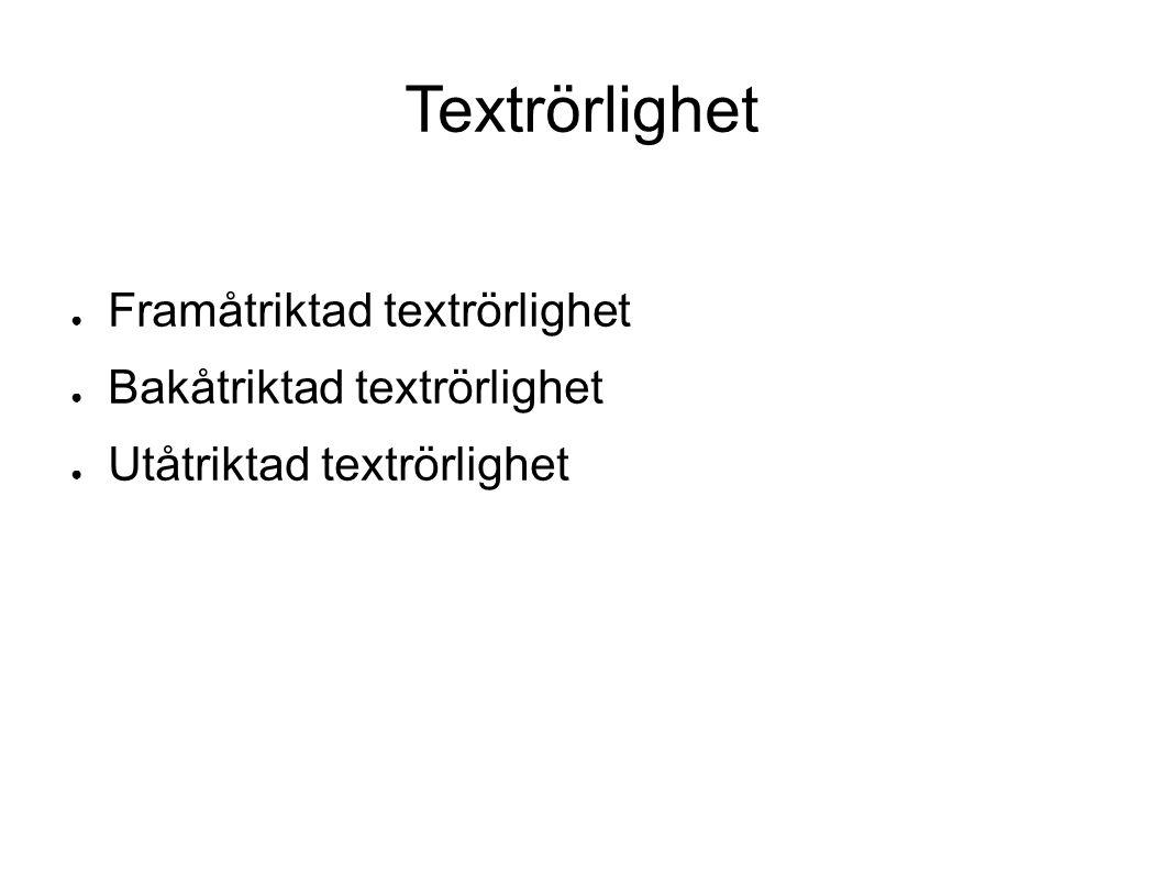 Textrörlighet ● Framåtriktad textrörlighet ● Bakåtriktad textrörlighet ● Utåtriktad textrörlighet