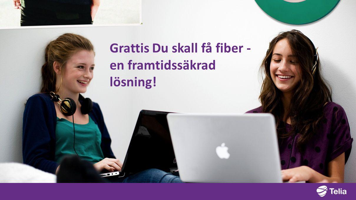 Grattis Du skall få fiber - en framtidssäkrad lösning!