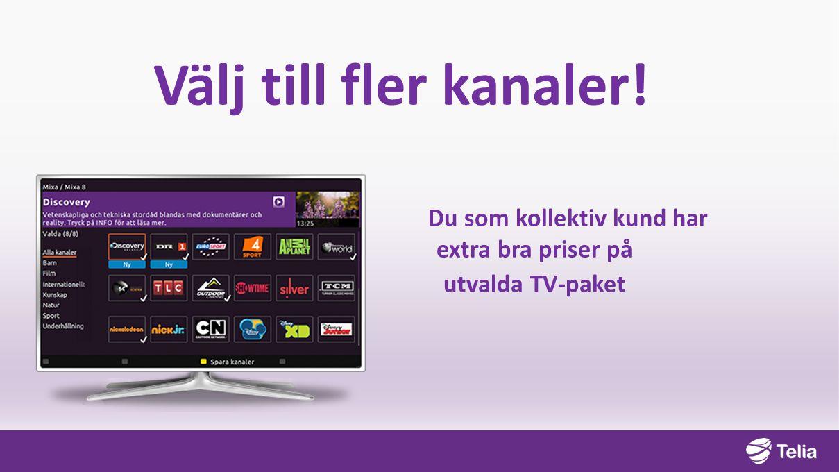 Välj till fler kanaler! Du som kollektiv kund har extra bra priser på utvalda TV-paket