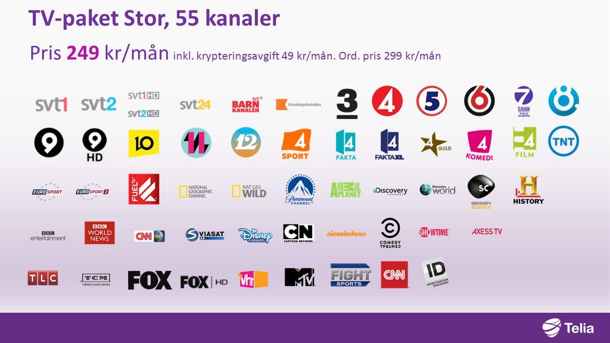 TV-paket Stor, 55 kanaler Pris 249 kr/mån inkl. krypteringsavgift 49 kr/mån. Ord. pris 299 kr/mån