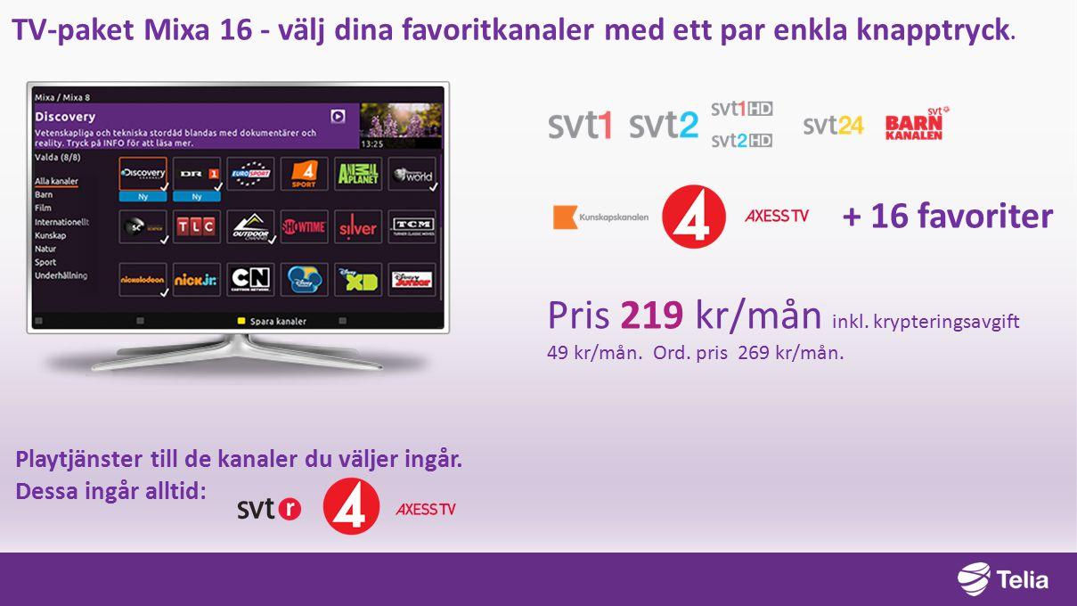 TV-paket Mixa 16 - välj dina favoritkanaler med ett par enkla knapptryck.