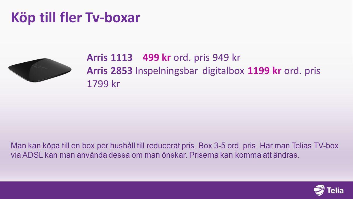 Köp till fler Tv-boxar Arris 1113499 kr ord.