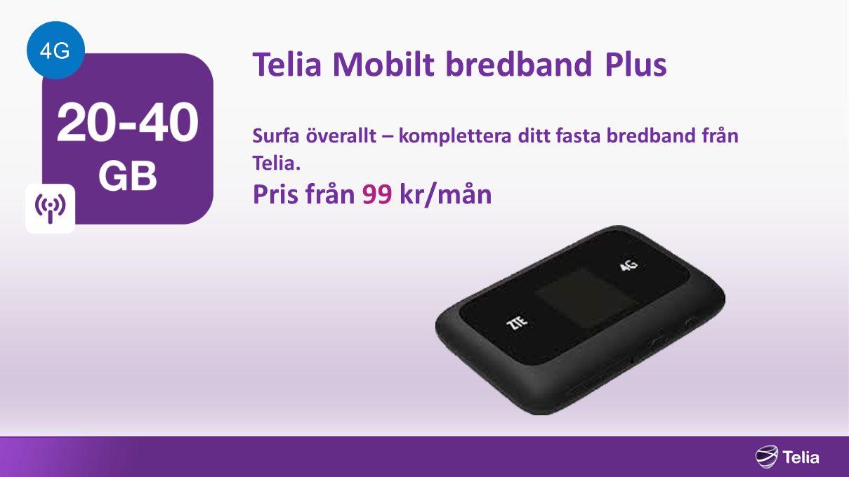 Telia Mobilt bredband Plus Surfa överallt – komplettera ditt fasta bredband från Telia.