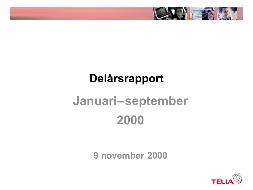 Delårsrapport Januari – september 2000 9 november 2000