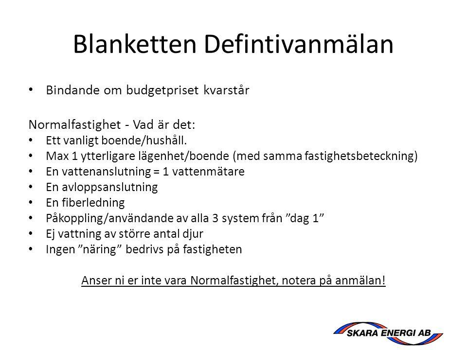 Blanketten Defintivanmälan Bindande om budgetpriset kvarstår Normalfastighet - Vad är det: Ett vanligt boende/hushåll.