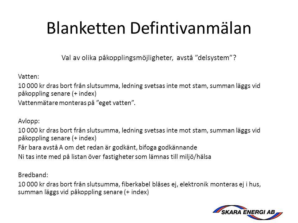 Blanketten Defintivanmälan Val av olika påkopplingsmöjligheter, avstå delsystem .