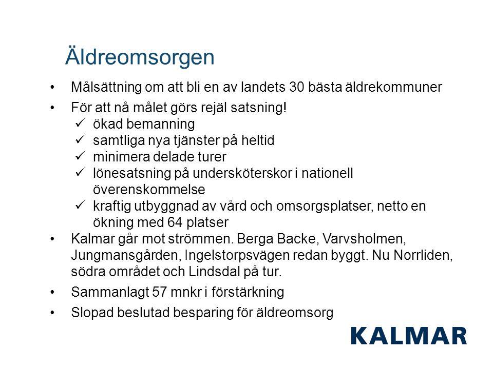 Äldreomsorgen Målsättning om att bli en av landets 30 bästa äldrekommuner För att nå målet görs rejäl satsning.