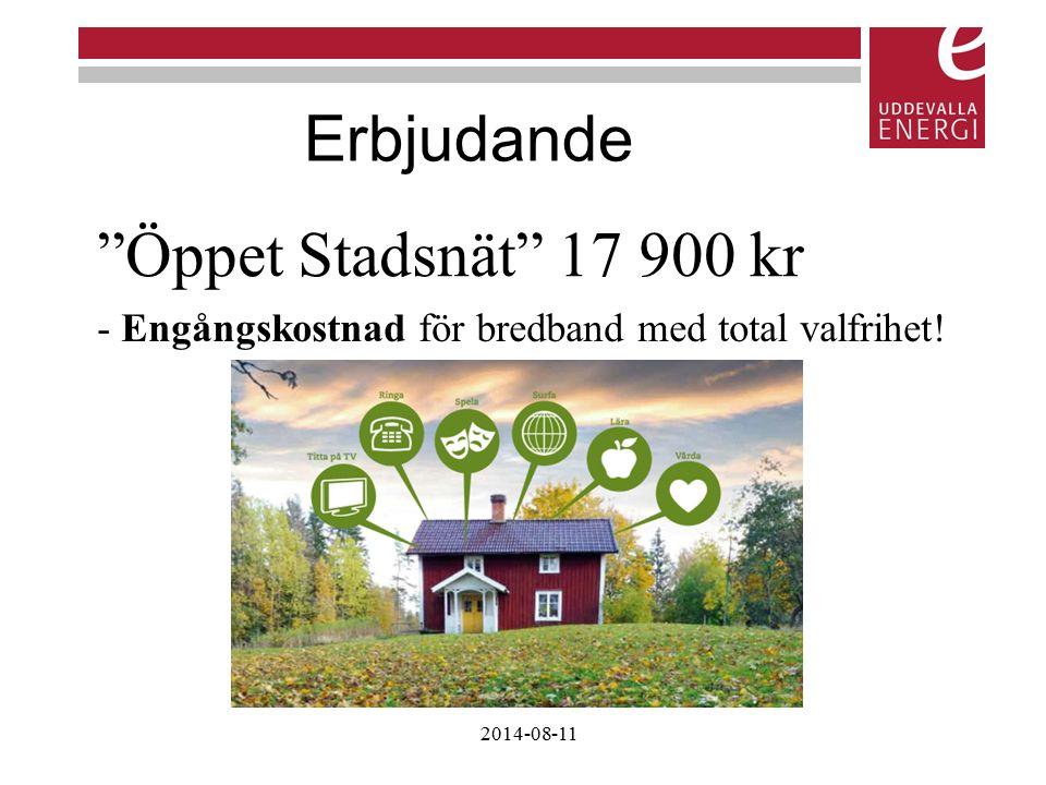 """Erbjudande - Engångskostnad för bredband med total valfrihet! """"Öppet Stadsnät"""" 17 900 kr 2014-08-11"""