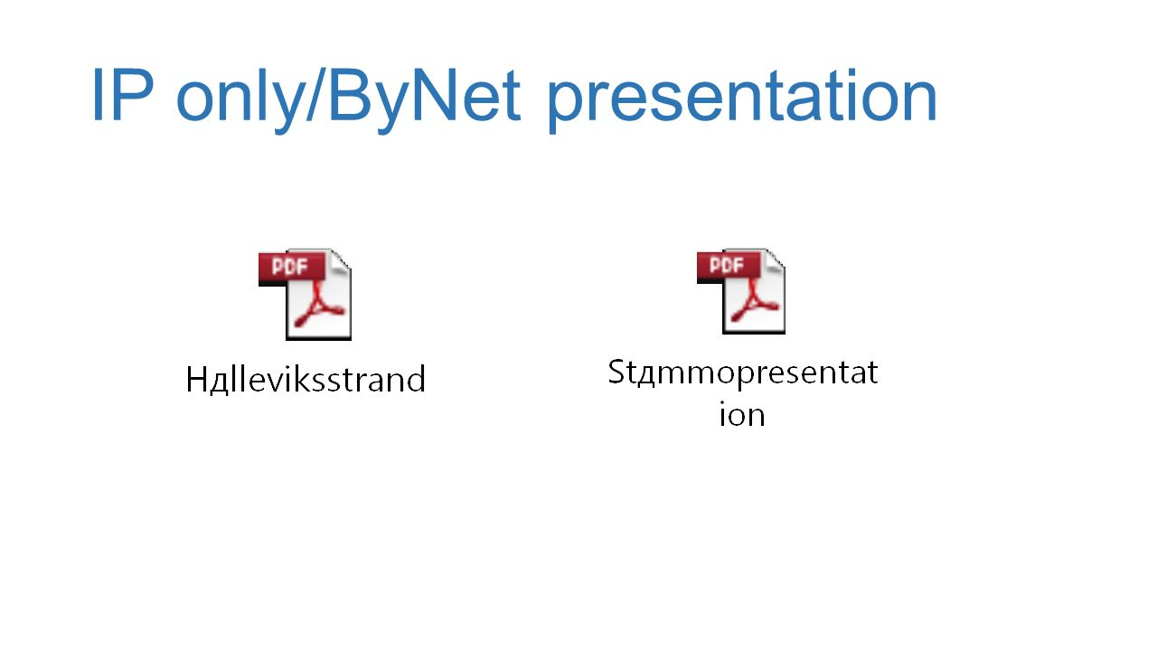IP only/ByNet presentation