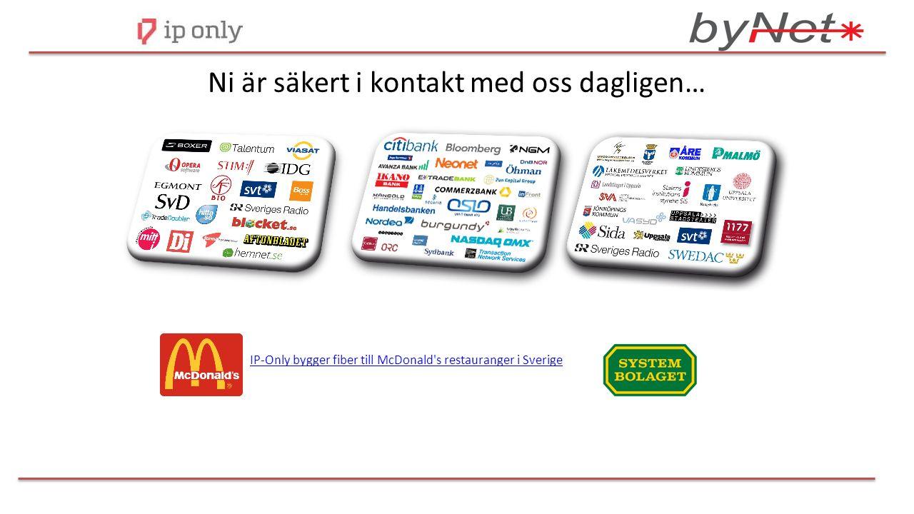 Ni är säkert i kontakt med oss dagligen… IP-Only bygger fiber till McDonald s restauranger i Sverige