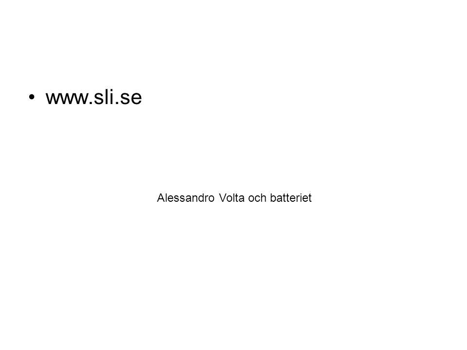 www.sli.se Alessandro Volta och batteriet