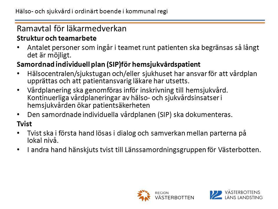 Hälso- och sjukvård i ordinärt boende i kommunal regi Ramavtal för läkarmedverkan Struktur och teamarbete Antalet personer som ingår i teamet runt patienten ska begränsas så långt det är möjligt.