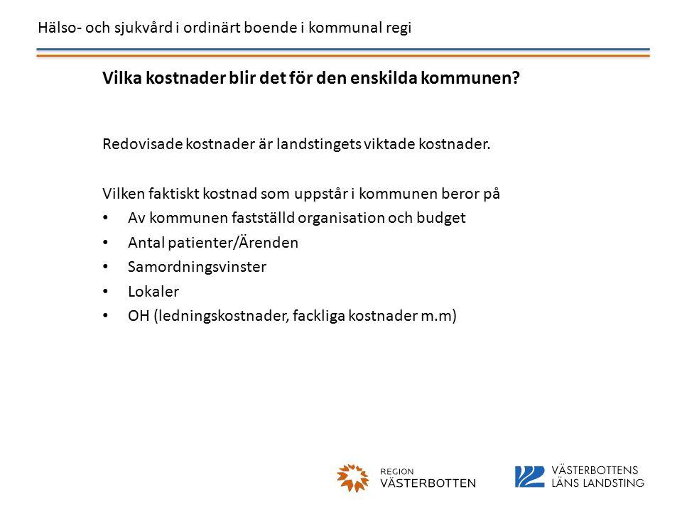 Hälso- och sjukvård i ordinärt boende i kommunal regi Vilka kostnader blir det för den enskilda kommunen.