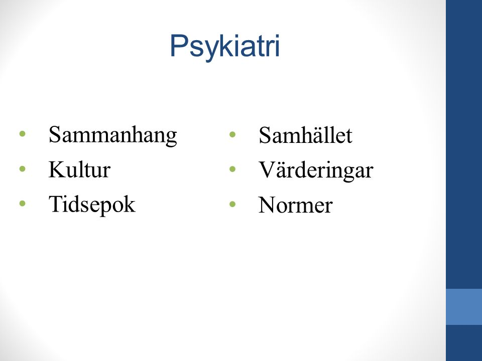 Psykiatri Sammanhang Kultur Tidsepok Samhället Värderingar Normer