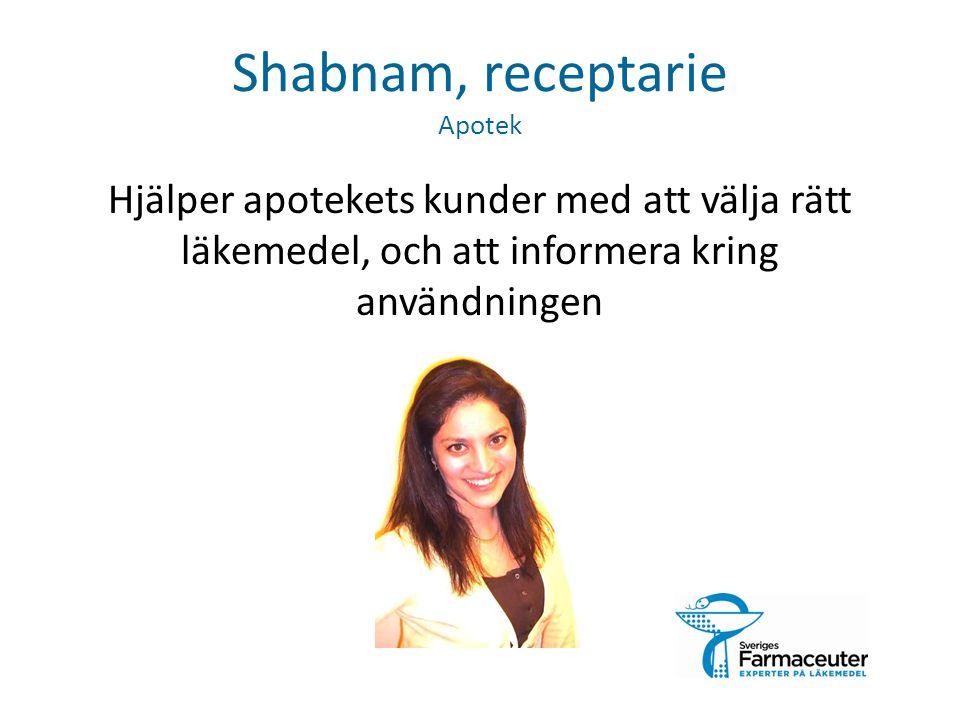 Shabnam, receptarie Apotek Hjälper apotekets kunder med att välja rätt läkemedel, och att informera kring användningen