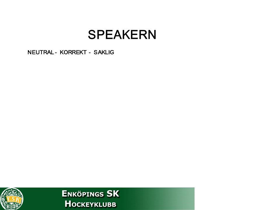 SPEAKERN NEUTRAL - KORREKT - SAKLIG