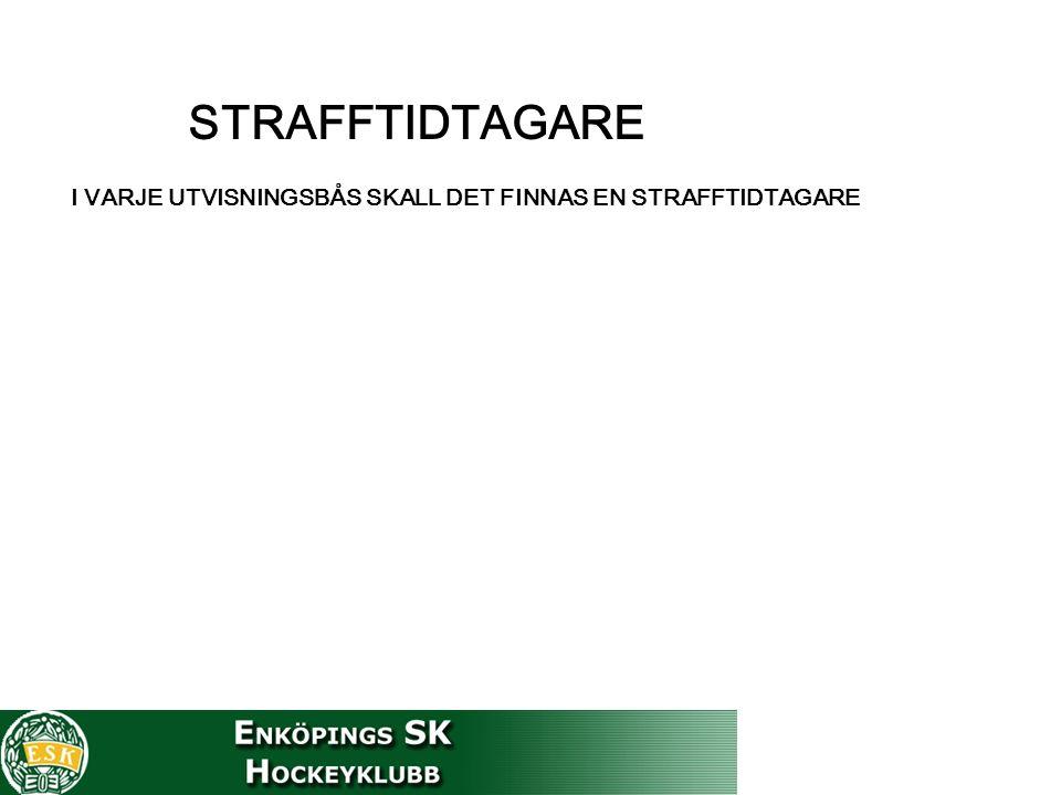 STRAFFTIDTAGARE I VARJE UTVISNINGSBÅS SKALL DET FINNAS EN STRAFFTIDTAGARE