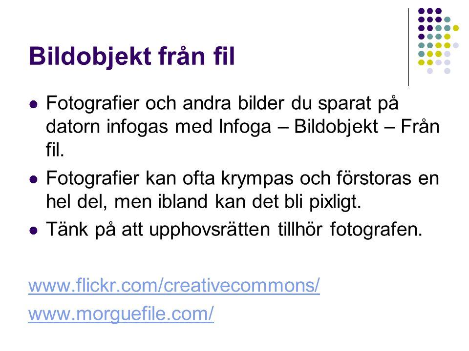 Bildobjekt - ClipArt Välj Infoga – Bildobjekt – ClipArt Skriv ett sökord och klicka på den bild du vill ha ClipArt-bilder kan normalt krympas eller fö