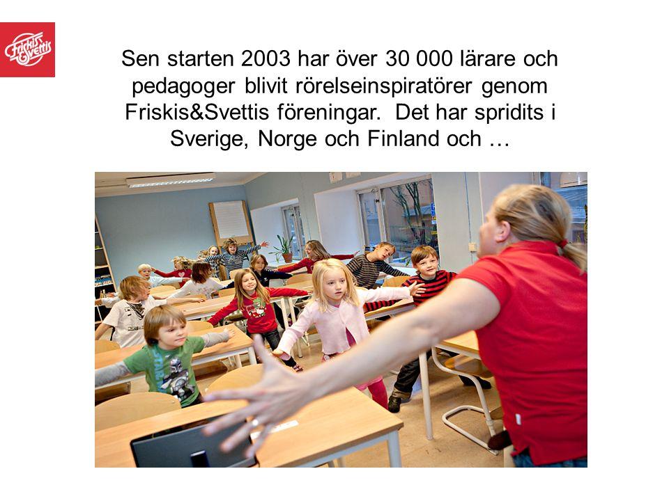 Sen starten 2003 har över 30 000 lärare och pedagoger blivit rörelseinspiratörer genom Friskis&Svettis föreningar. Det har spridits i Sverige, Norge o