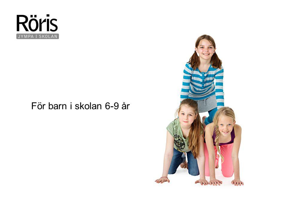 För barn i skolan 6-9 år
