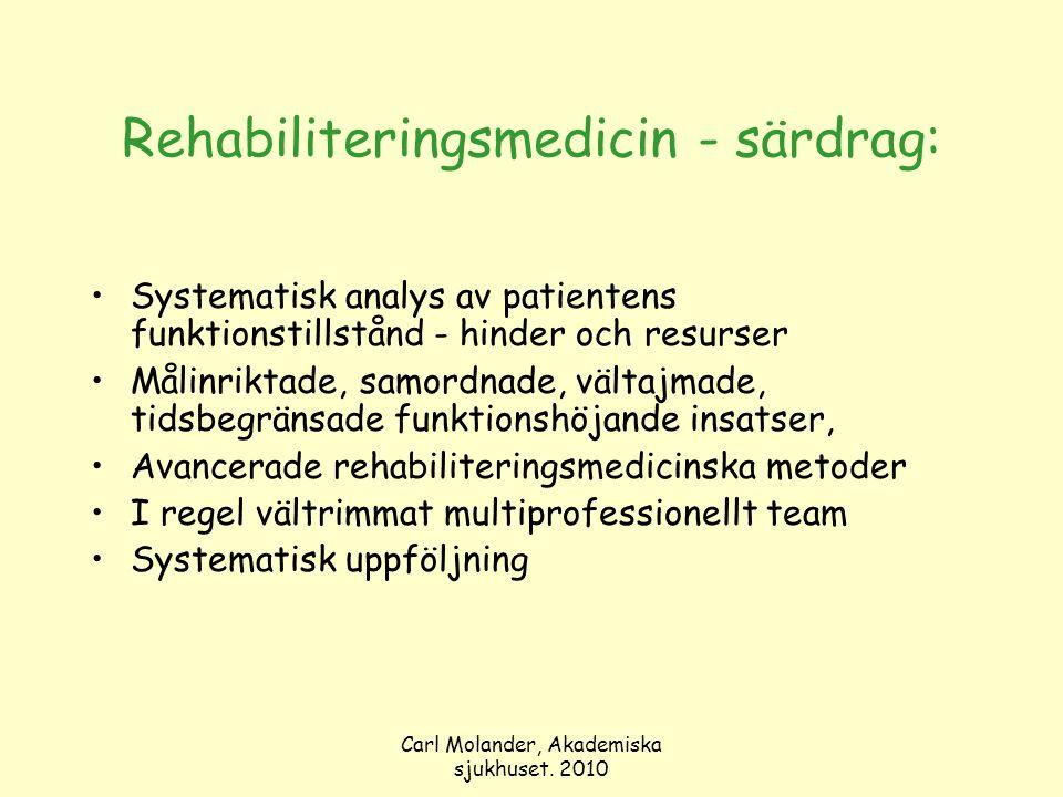 Carl Molander, Akademiska sjukhuset. 2010 Rehabiliteringsmedicin - särdrag: Systematisk analys av patientens funktionstillstånd - hinder och resurser