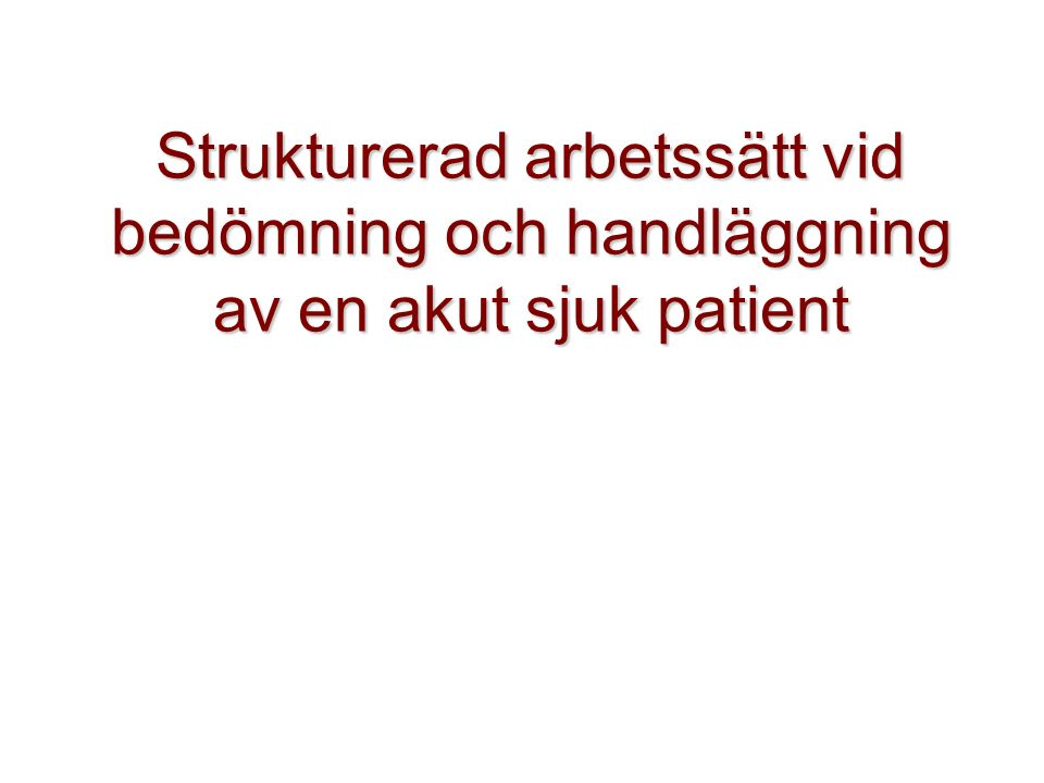 Strukturerad arbetssätt vid bedömning och handläggning av en akut sjuk patient