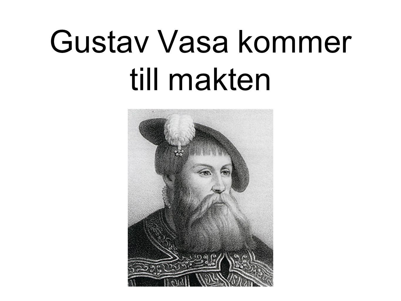 Gustav Vasa kommer till makten