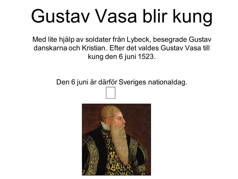 Gustav Vasa blir kung Med lite hjälp av soldater från Lybeck, besegrade Gustav danskarna och Kristian.